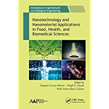 Nanotechnology and Nanomaterial Applications in Food, Health, and Biomedical Sciences (Innovations in Agricultural & Biological Engineering) (English Edition)