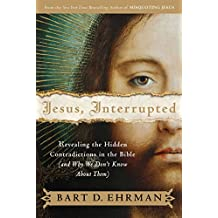 Jesus, Interrupted: Revealing the Hidden Contradictions in the Bible (And Why We Don't Know About Them) (English Edition)