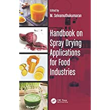 Handbook on Spray Drying Applications for Food Industries (English Edition)