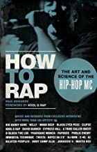 How to Rap: The Art and Science of the Hip-Hop MC (English Edition)