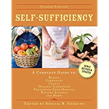 Self-Sufficiency: A Complete Guide to Baking, Carpentry, Crafts, Organic Gardening, Preserving Your Harvest, Raising Animals, and More! (Self-Sufficiency Series) (English Edition)