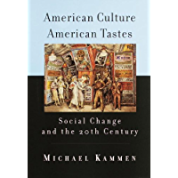 American Culture, American Tastes: Social Change and the 20t…