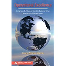 Operational Excellence: Using Lean Six Sigma to Translate Customer Value through Global Supply Chains (Series on Resource Management) (English Edition)