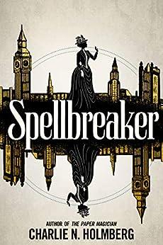 """""""Spellbreaker (English Edition)"""",作者:[Charlie N. Holmberg]"""