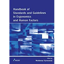 Handbook of Standards and Guidelines in Ergonomics and Human Factors (Human Factors and Ergonomics) (English Edition)