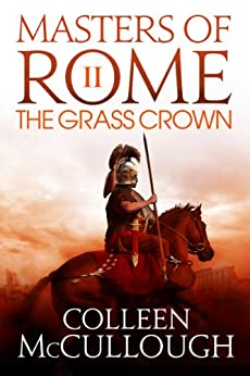 """The Grass Crown (Masters of Rome Book 2) (English Edition)"",作者:[Colleen McCullough]"
