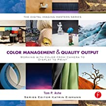 Color Management & Quality Output: Working with Color from Camera to Display to Print (The Digital Imaging Masters Series) (English Edition)
