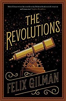 """The Revolutions (English Edition)"",作者:[Felix Gilman]"