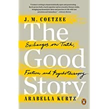 The Good Story: Exchanges on Truth, Fiction and Psychotherapy (English Edition)