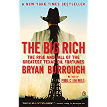 The Big Rich: The Rise and Fall of the Greatest Texas Oil Fortunes (English Edition)