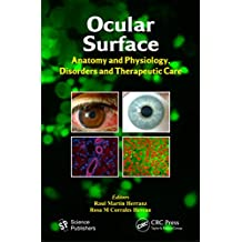 Ocular Surface: Anatomy and Physiology, Disorders and Therapeutic Care (English Edition)