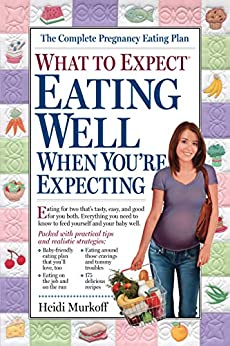 """""""What to Expect: Eating Well When You're Expecting (English Edition)"""",作者:[Heidi Murkoff, Sharon Mazel]"""