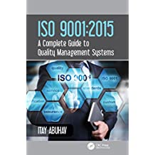 ISO 9001: 2015 - A Complete Guide to Quality Management Systems (English Edition)