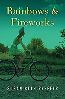 """""""Rainbows & Fireworks (English Edition)"""",作者:[Susan Beth Pfeffer]"""