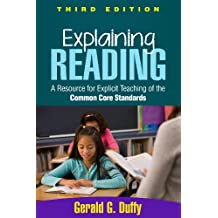 Explaining Reading, Third Edition: A Resource for Explicit Teaching of the Common Core Standards (English Edition)