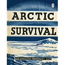 Arctic Survival (Air Ministry Survival Guide) (English Edition)