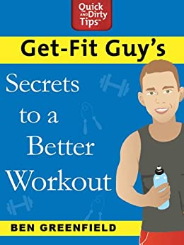 """Get-Fit Guy's Secrets to a Better Workout (English Edition)"",作者:[Ben Greenfield]"