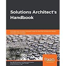 Solutions Architect's Handbook: Kick-start your solutions architect career by learning architecture design principles and strategies (English Edition)