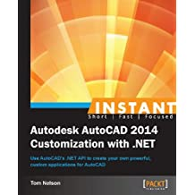 Instant Autodesk AutoCAD 2014 Customization with .NET (English Edition)