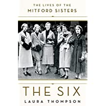 The Six: The Lives of the Mitford Sisters (English Edition)