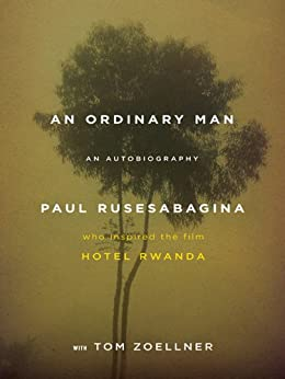 """An Ordinary Man: An Autobiography (English Edition)"",作者:[Paul Rusesabagina, Tom Zoellner]"