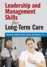 Leadership and Management Skills for Long-Term Care (English Edition)
