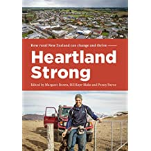 Heartland Strong: How rural New Zeland can change and thrive (English Edition)