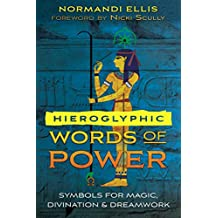 Hieroglyphic Words of Power: Symbols for Magic, Divination, and Dreamwork (English Edition)