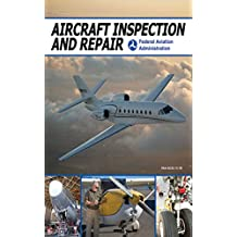 Aircraft Inspection and Repair: Acceptable Methods, Techniques, and Practices (English Edition)