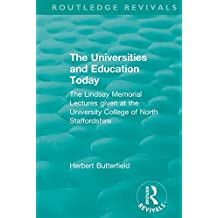 Routledge Revivals: The Universities and Education Today (1962): The Lindsay Memorial Lectures given at the University College of North Staffordshire (English Edition)