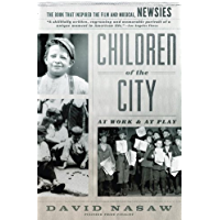 Children Of The City: At Work and at Play (English Edition)