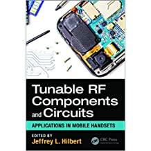 Tunable RF Components and Circuits: Applications in Mobile Handsets (Devices, Circuits, and Systems) (English Edition)