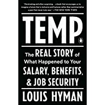 Temp: The Real Story of What Happened to Your Salary, Benefits, and Job Security (English Edition)