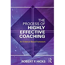 The Process of Highly Effective Coaching: An Evidence-Based Framework (English Edition)