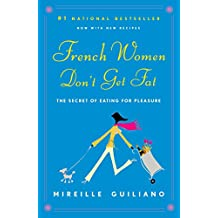 French Women Don't Get Fat (English Edition)
