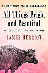 All Things Bright and Beautiful (All Creatures Great and Small Book 2) (English Edition)