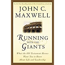 Running with the Giants: What the Old Testament Heroes Want You to Know About Life and Leadership (Giants of the Bible) (English Edition)