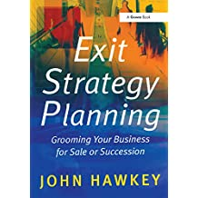 Exit Strategy Planning: Grooming Your Business for Sale or Succession (English Edition)
