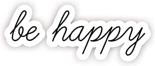 Be Happy - 励志语录贴纸 - 5 英寸贴纸 - 笔记本电脑,装饰,窗户乙烯基贴纸