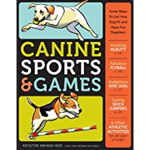 Canine Sports & Games: Great Ways to Get Your Dog Fit and Have Fun Together! (English Edition)