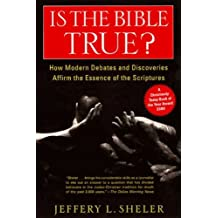 Is the Bible True?: How Modern Debates and Discoveries Affirm the Essence of the Scriptures (English Edition)