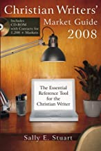 Christian Writers' Market Guide 2008: The Essential Reference Tool for the Christian Writer (English Edition)