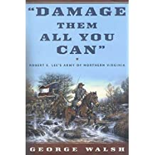 Damage Them All You Can: Robert E. Lee's Army of Northern Virginia (English Edition)