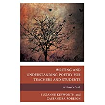 Writing and Understanding Poetry for Teachers and Students: A Heart's Craft (English Edition)