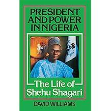 President and Power in Nigeria: The Life of Shehu Shagari (English Edition)