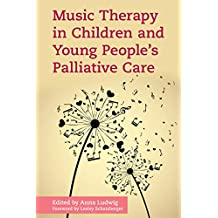 Music Therapy in Children and Young People's Palliative Care (English Edition)
