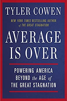 """""""Average Is Over: Powering America Beyond the Age of the Great Stagnation (English Edition)"""",作者:[Tyler Cowen]"""