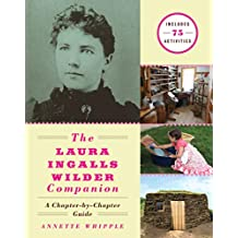 The Laura Ingalls Wilder Companion: A Chapter-by-Chapter Guide (English Edition)