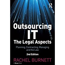 Outsourcing IT - The Legal Aspects: Planning, Contracting, Managing and the Law (English Edition)