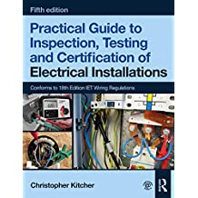 Practical Guide to Inspection, Testing and Certification of Electrical Installations (English Edition)